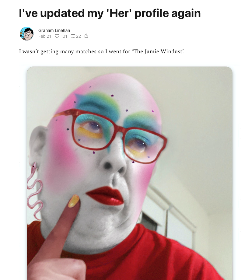 """Screenshot that shows Linehan in clown makeup. Title: I've updated my 'Her' profile again, dated from Februrary 21 with 101 likes and 22 comments. The text reads """"i wasn't getting many mataches so I went for 'The Jamie Windust.'"""